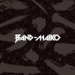 [Mini Album] BAND-MAIKO – BAND-MAIKO [MP3/320K/ZIP][2019.04.03]