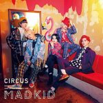 [Album] MADKID – CIRCUS [MP3/320K/ZIP][2019.04.24]