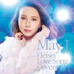 [Album] May J. – Heisei Love Song Covers supported by DAM [MP3/320K/ZIP][2019.04.17]
