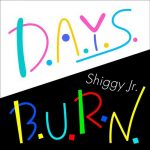 [Single] Shiggy Jr. – D.A.Y.S./B.U.R.N. [MP3/320K/ZIP][2019.03.29]