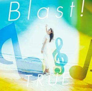 "[Single] TRUE – Blast! ""Hibike! Euphonium the Movie ~Chikai no Finale~"" Theme Song [MP3/320K/ZIP][2019.04.17]"