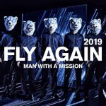 [Single] MAN WITH A MISSION – FLY AGAIN 2019 [MP3/320K/ZIP][2019.04.29]