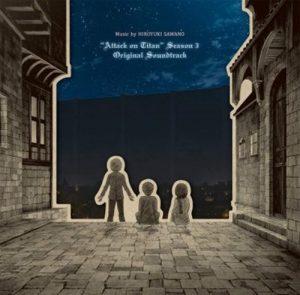 Shingeki no Kyojin Season 3 Original Soundtrack [MP3/320K/ZIP][2019.06.26]