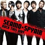 [Single] SEAMO×SPYAIR – ROCK THIS WAY [MP3/320K/ZIP][2012.10.17]
