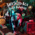 [Album] Shuta Sueyoshi – Jack in the Box [MP3/320K/ZIP][2018.01.03]