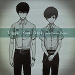 "[Single] Yuuki Ozaki (from Galileo Galilei) – Trigger ""Zankyou no Terror"" Opening Theme [MP3/320K/ZIP][2014.08.27]"