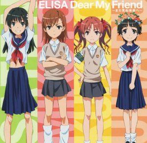 "[Single] ELISA – Dear My Friend -Mada Minu Mirai e- ""Toaru Kagaku no Railgun"" 1st & 2nd Ending Theme [MP3/320K/ZIP][2009.11.04]"