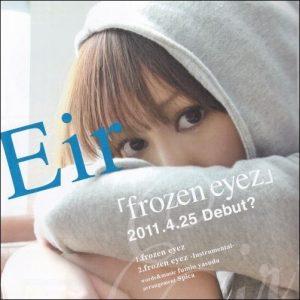 [Single] Eir Aoi – frozen eyez [MP3/320K/ZIP][2011.04.25]