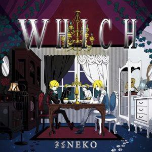 [Album] 96Neko – WHICH [MP3/320K/RAR][2014.02.26]