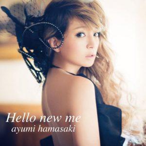[Digital Single] Ayumi Hamasaki – Hello new me [MP3/320K/ZIP][2014.05.14]