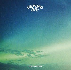 [Album] BUMP OF CHICKEN – aurora arc [MP3/320K/ZIP][2019.07.10]
