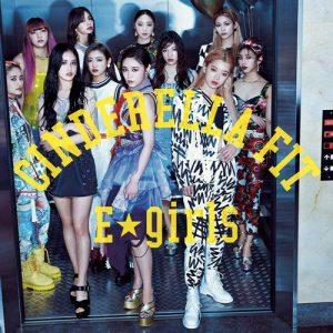 [Single] E-girls – Cinderella Fit [MP3/320K/ZIP][2019.07.24]