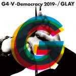 "[Single] GLAY – G4·V-Democracy 2019- ""Diamond no Ace: Act II"" Opening Theme [MP3/320K/ZIP][2019.07.02]"