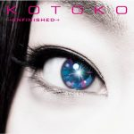 "[Single] KOTOKO – →unfinished→ ""Accel World"" 1st Ending Theme [MP3/320K/ZIP][2012.05.05]"