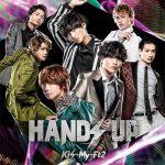 [Single] Kis-My-Ft2 – Hands Up [MP3/320K/ZIP][2019.07.10]