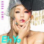[Digital Single] Koda Kumi – Eh Yo [AAC/256K/ZIP][2019.07.03]