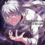 "[Single] THE SIXTH LIE – Shadow is the Light ""Toaru Kagaku no Accelerator"" Opening Theme [MP3/320K/ZIP][2019.08.22]"
