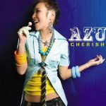 [Single] AZU – CHERISH [MP3/192K/ZIP][2007.05.30]