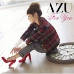 "[Single] AZU – For You ""Naruto Shippuden"" 12th Ending Theme [MP3/320K/ZIP][2010.03.03]"