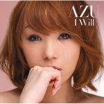 [Single] AZU – I WILL [MP3/320K/ZIP][2009.07.01]