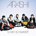 [Single] Arashi – Love so sweet [MP3/320K/ZIP][2007.02.21]