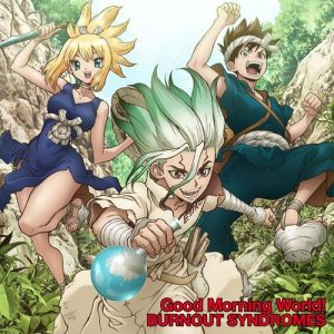 "[Single] BURNOUT SYNDROMES – Good Morning World! ""Dr. STONE"" Opening Theme [FLAC/ZIP][2019.08.21]"
