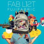 [Album] FUJIFABRIC – Fab List 1 (Remastered 2019) [MP3/320K/ZIP][2019.08.28]