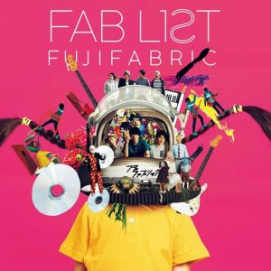 [Album] FUJIFABRIC – Fab List 2 (Remastered 2019) [MP3/320K/ZIP][2019.08.28]