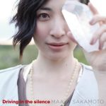 [Album] Maaya Sakamoto – Driving in the silence [MP3/320K/ZIP][2011.11.09]
