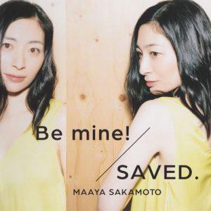 [Single] Maaya Sakamoto – SAVED./Be mine! [MP3/320K/ZIP][2014.02.05]