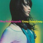 [Single] May Nakabayashi – Crazy Crazy Crazy [MP3/320K/ZIP][2005.04.27]