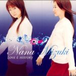 [Single] Nana Mizuki – LOVE & HISTORY [MP3/320K/ZIP][2002.05.01]