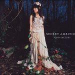 [Single] Nana Mizuki – SECRET AMBITION [MP3/320K/ZIP][2007.04.18]