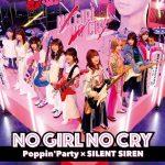 [Single] Poppin'Party×SILENT SIREN – NO GIRL NO CRY [MP3/320K/ZIP][2019.07.31]