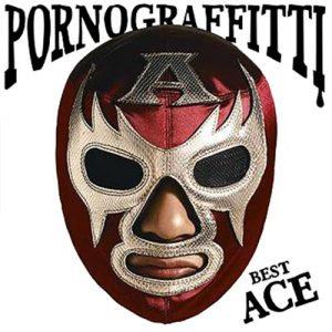 [Album] Porno Graffitti – PORNO GRAFFITTI BEST ACE [MP3/320K/ZIP][2008.10.29]