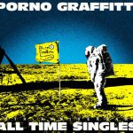 "[Album] Porno Graffitti – PORNOGRAFFITTI 15th Anniversary ""ALL TIME SINGLES"" [MP3/320K/ZIP][2013.11.20]"