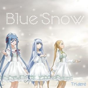 "[Single] Trident – Blue Snow ""Aoki Hagane no Arpeggio: Ars Nova DC"" Opening Theme [MP3/320K/ZIP][2015.01.28]"