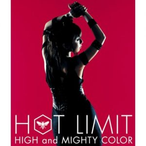 [Single] HIGH and MIGHTY COLOR – HOT LIMIT [MP3/320K/RAR][2008.06.25]