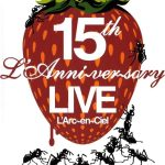[Album] L'Arc~en~Ciel – 15th L'Anniversary Live [MP3/320K/ZIP][2007.09.12]