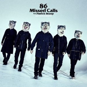 [Digital Single] MAN WITH A MISSION – 86 Missed Calls feat. Patrick Stump [FLAC/ZIP][2019.09.20]