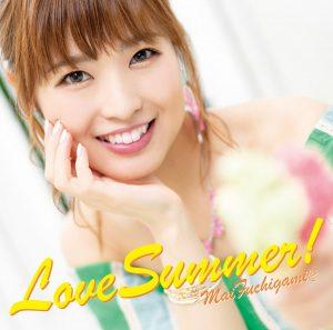 [Single] Mai Fuchigami – Love Summer! [MP3/320K/ZIP][2019.08.26]