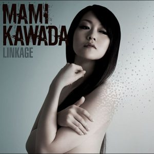 [Album] Mami Kawada – LINKAGE [MP3/320K/RAR][2010.03.24]