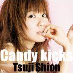 [Single] Shion Tsuji – Candy kicks [MP3/320K/ZIP][2008.11.12]