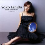 "[Single] Yoko Ishida – OPEN YOUR MIND ~Chisana Hane Hirogete~ ""Aa! Megami-sama!"" Opening & Ending Theme [MP3/320K/ZIP][2005.01.26]"