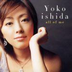 [Album] Yoko Ishida – all of me [MP3/192K/ZIP][2005.03.09]