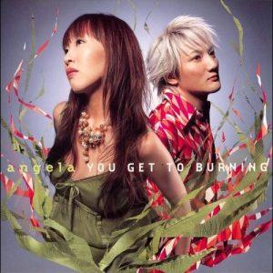 [Single] angela – YOU GET TO BURNING [MP3/320K/RAR][2005.09.07]