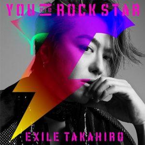 [Digital Single] EXILE TAKAHIRO – YOU are ROCK STAR [MP3/320K/ZIP][2019.10.16]