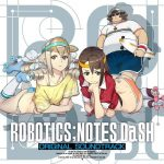 ROBOTICS;NOTES DaSH ORIGINAL SOUNDTRACK [MP3/320K/ZIP][2019.02.13]