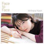 [Single] Kaori Ishihara – Face to Face [MP3/320K/ZIP][2019.11.13]