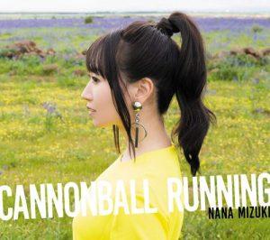 [Album] Nana Mizuki – CANNONBALL RUNNING [MP3/320K/ZIP][2019.12.11]